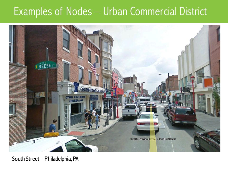 South Street – Philadelphia, PA Examples of Nodes – Urban Commercial District