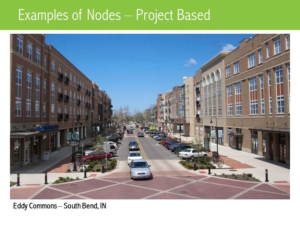 Eddy Commons – South Bend, IN Examples of Nodes – Project Based