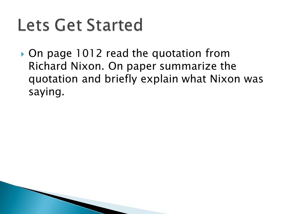 On page 1012 read the quotation from Richard Nixon.