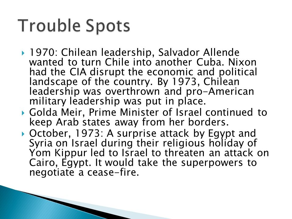 1970: Chilean leadership, Salvador Allende wanted to turn Chile into another Cuba.