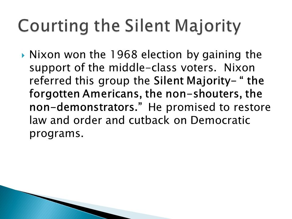 Nixon won the 1968 election by gaining the support of the middle-class voters.