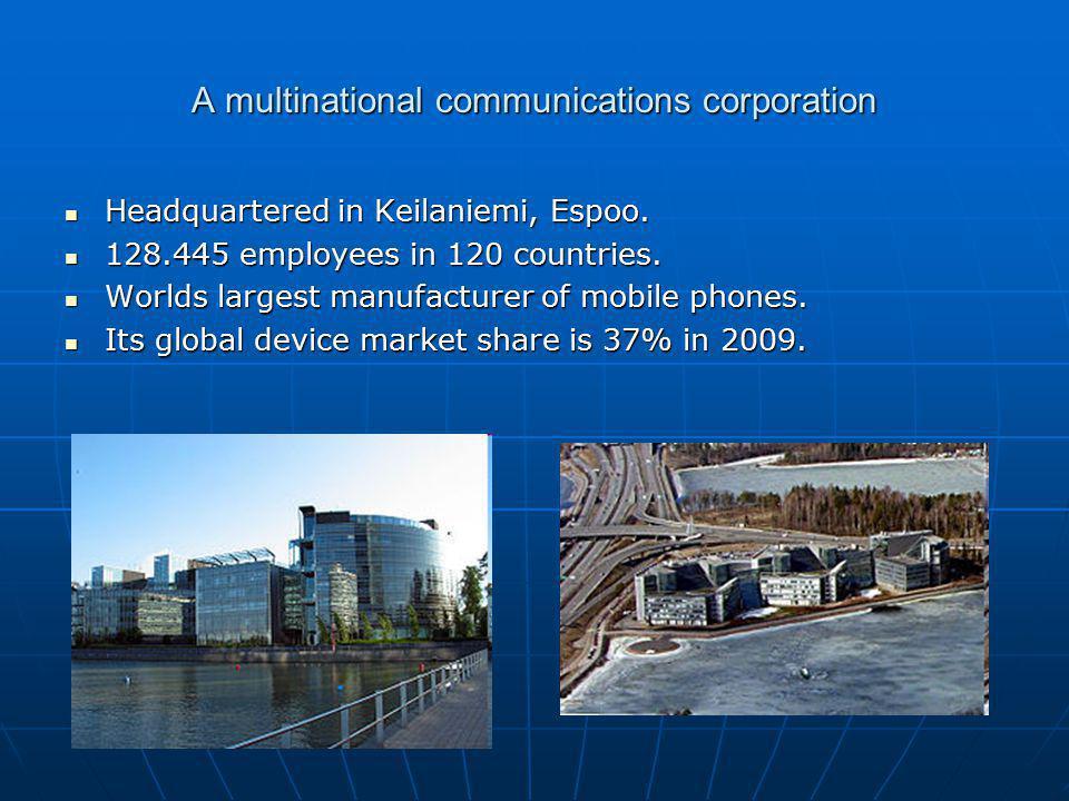 A multinational communications corporation Headquartered in Keilaniemi, Espoo. Headquartered in Keilaniemi, Espoo. 128.445 employees in 120 countries.