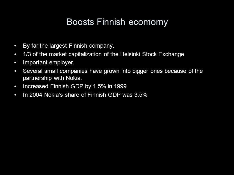 Boosts Finnish ecomomy By far the largest Finnish company. 1/3 of the market capitalization of the Helsinki Stock Exchange. Important employer. Severa