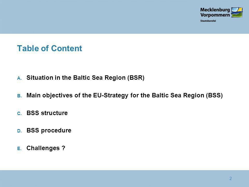 2 Table of Content A. Situation in the Baltic Sea Region (BSR) B.