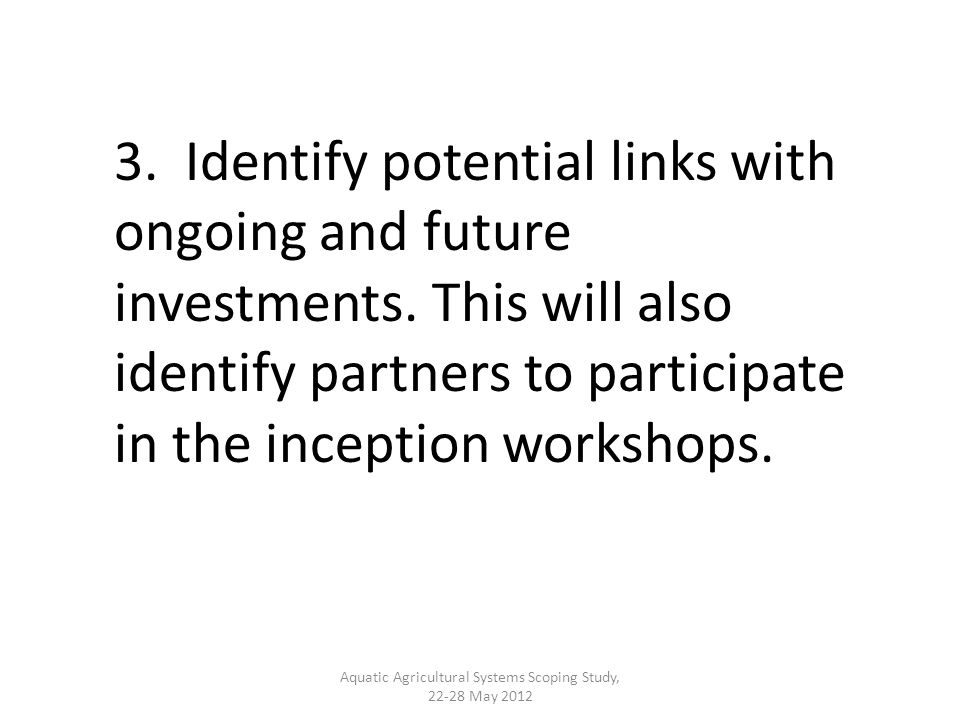 3. Identify potential links with ongoing and future investments.