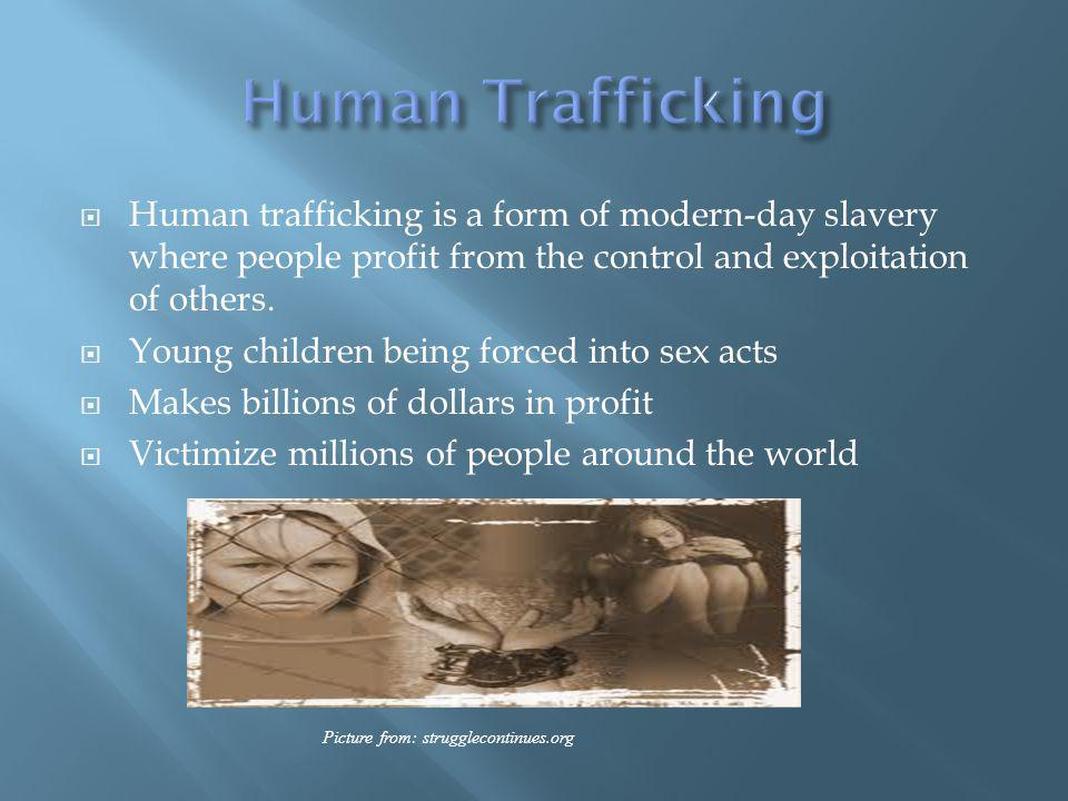 Human trafficking is a form of modern-day slavery where people profit from the control and exploitation of others.
