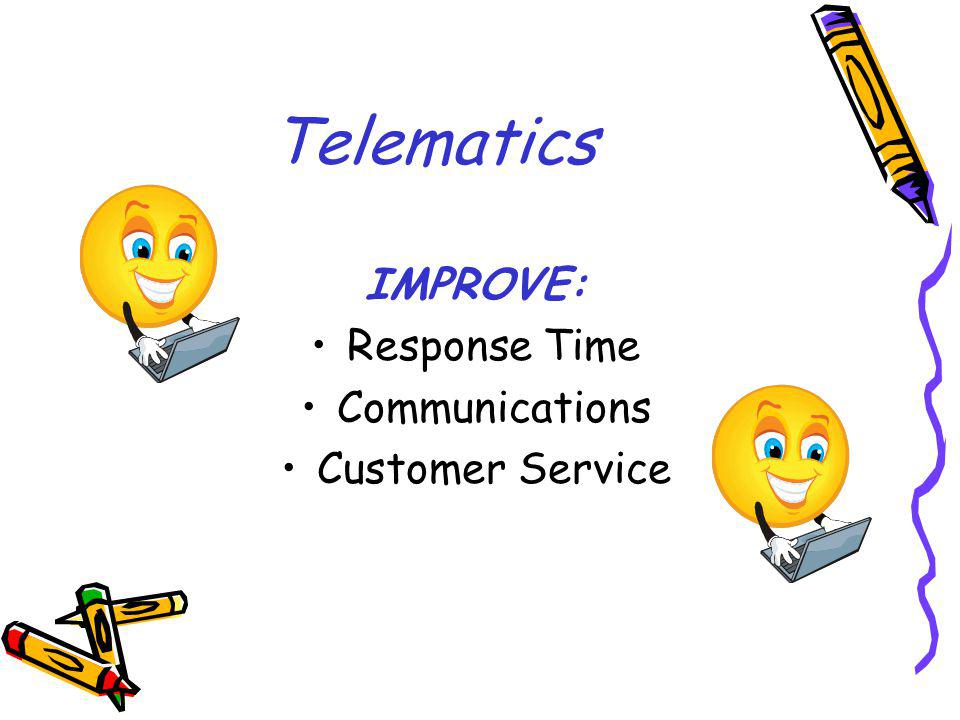 Telematics IMPROVE: Response Time Communications Customer Service