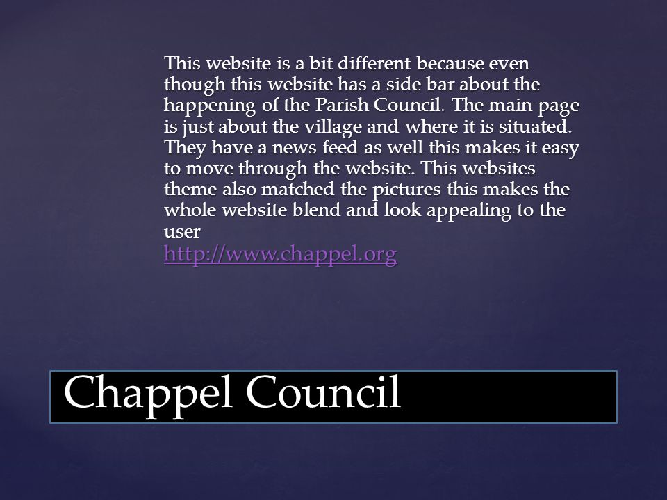 This website is a bit different because even though this website has a side bar about the happening of the Parish Council.