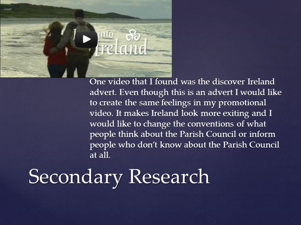 One video that I found was the discover Ireland advert.