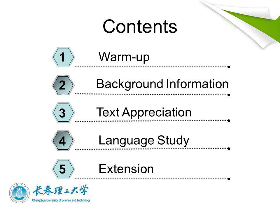 Contents Warm-up 1 Background Information 2 Text Appreciation 3 Language Study 4 Extension 5