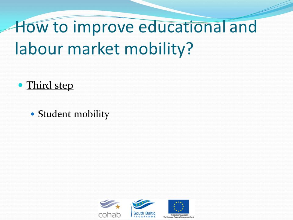 How to improve educational and labour market mobility? Third step Student mobility