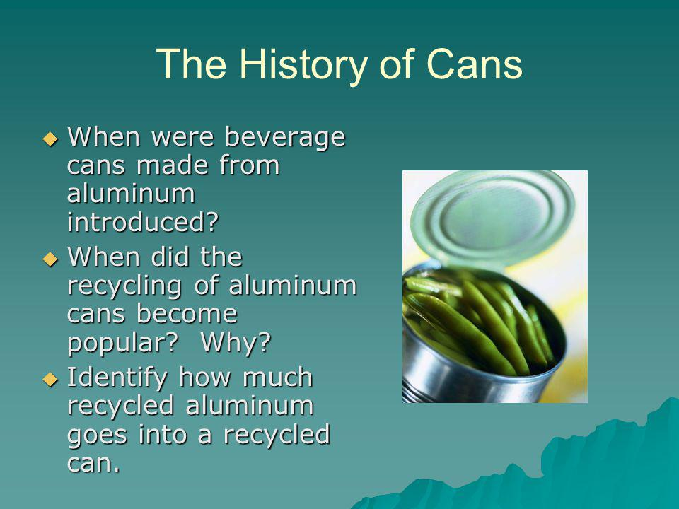 The History of Cans When were beverage cans made from aluminum introduced.
