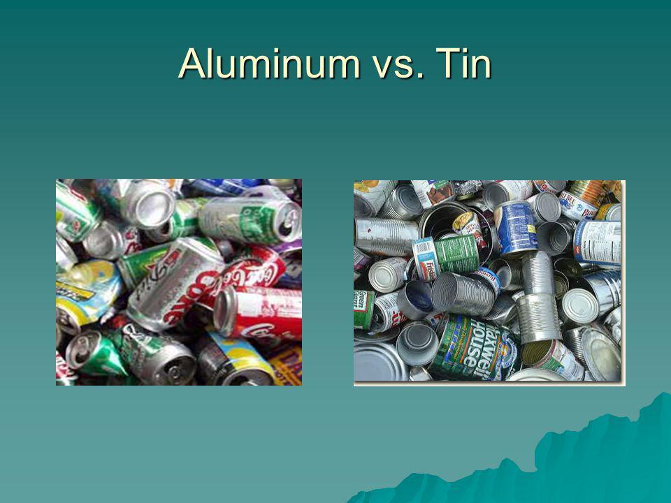 Aluminum vs. Tin
