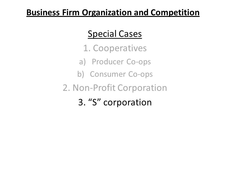 Business Firm Organization and Competition Special Cases 1.