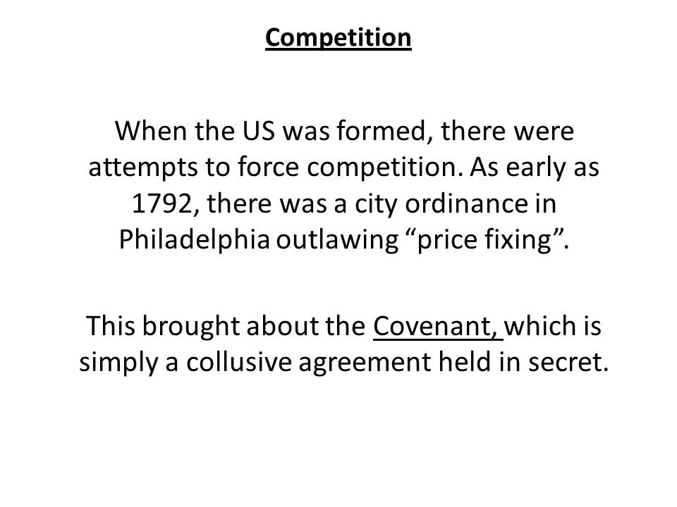 Competition When the US was formed, there were attempts to force competition.