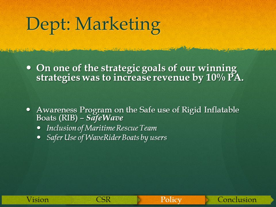 Dept: Marketing On one of the strategic goals of our winning strategies was to increase revenue by 10% PA.