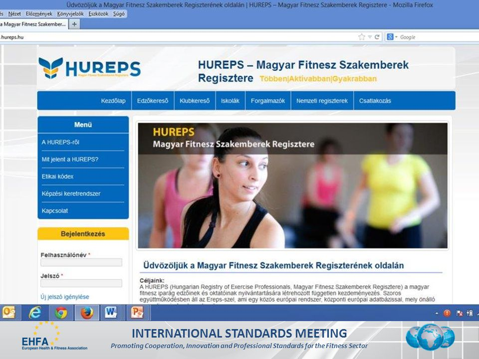 INTERNATIONAL STANDARDS MEETING Promoting Cooperation, Innovation and Professional Standards for the Fitness Sector