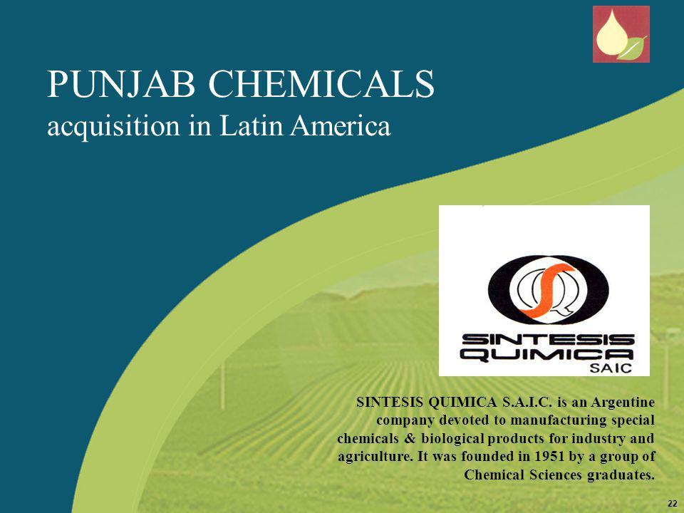 PUNJAB CHEMICALS acquisition in Latin America SINTESIS QUIMICA S.A.I.C. is an Argentine company devoted to manufacturing special chemicals & biologica