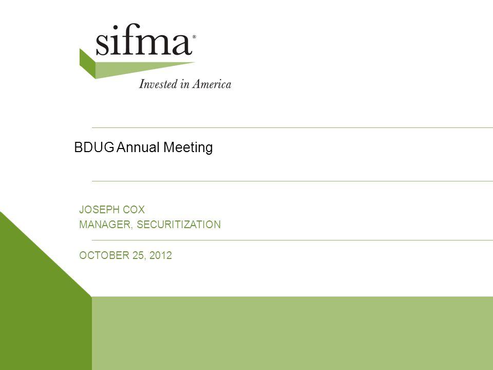 BDUG Annual Meeting OCTOBER 25, 2012 JOSEPH COX MANAGER, SECURITIZATION