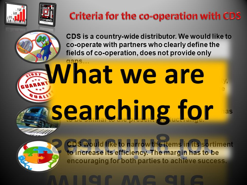 CDS is a country-wide distributor.