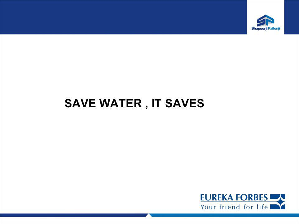 SAVE WATER, IT SAVES
