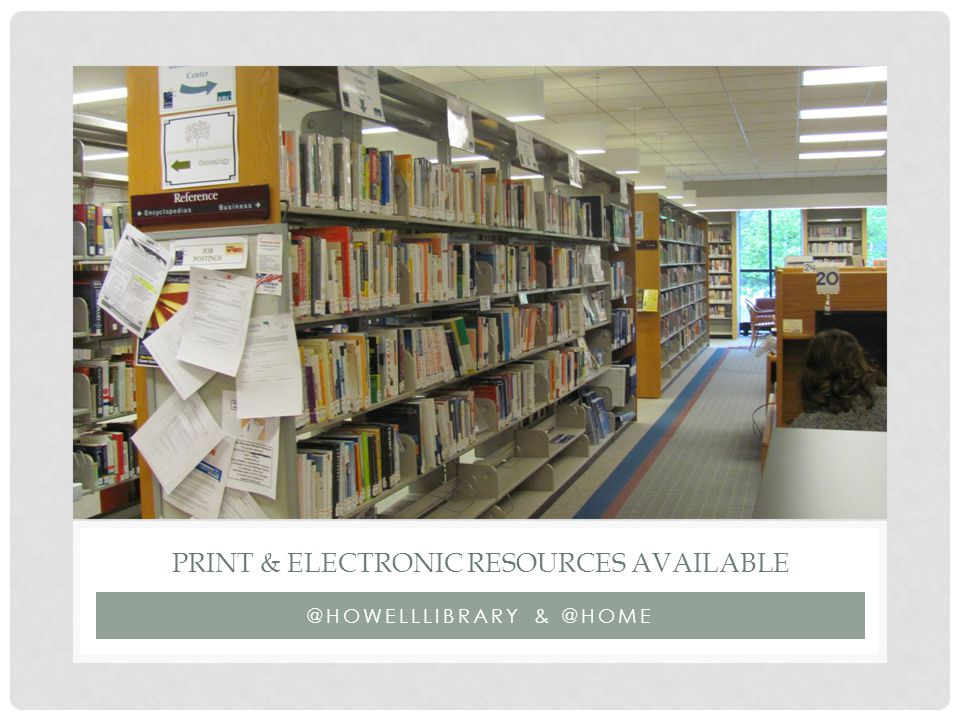 @HOWELLLIBRARY & @HOME PRINT & ONLINE AVAILABLE