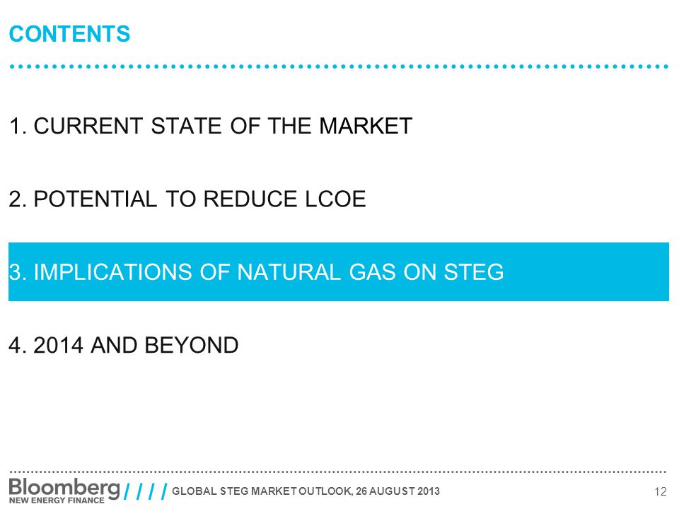 GLOBAL STEG MARKET OUTLOOK, 26 AUGUST 2013 12 / / CONTENTS 1.