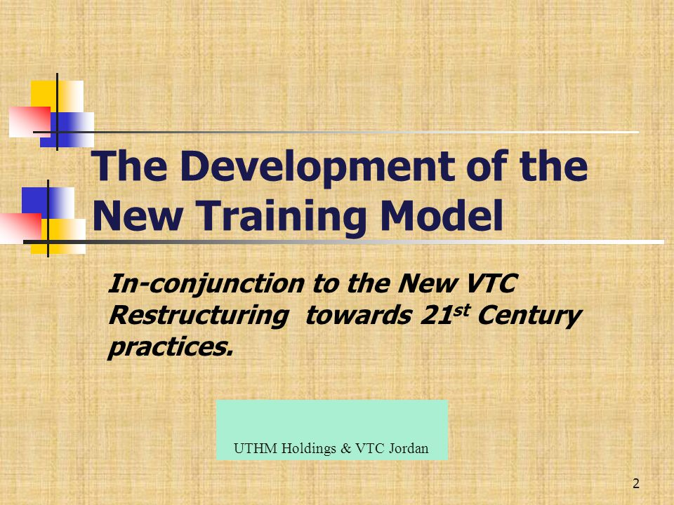 VTC Workshop On The New Training Model Organized By: Vocational Training Corporation (VTC) and Vocational Training Corporation (VTC) and K-UTECH/ UHTM