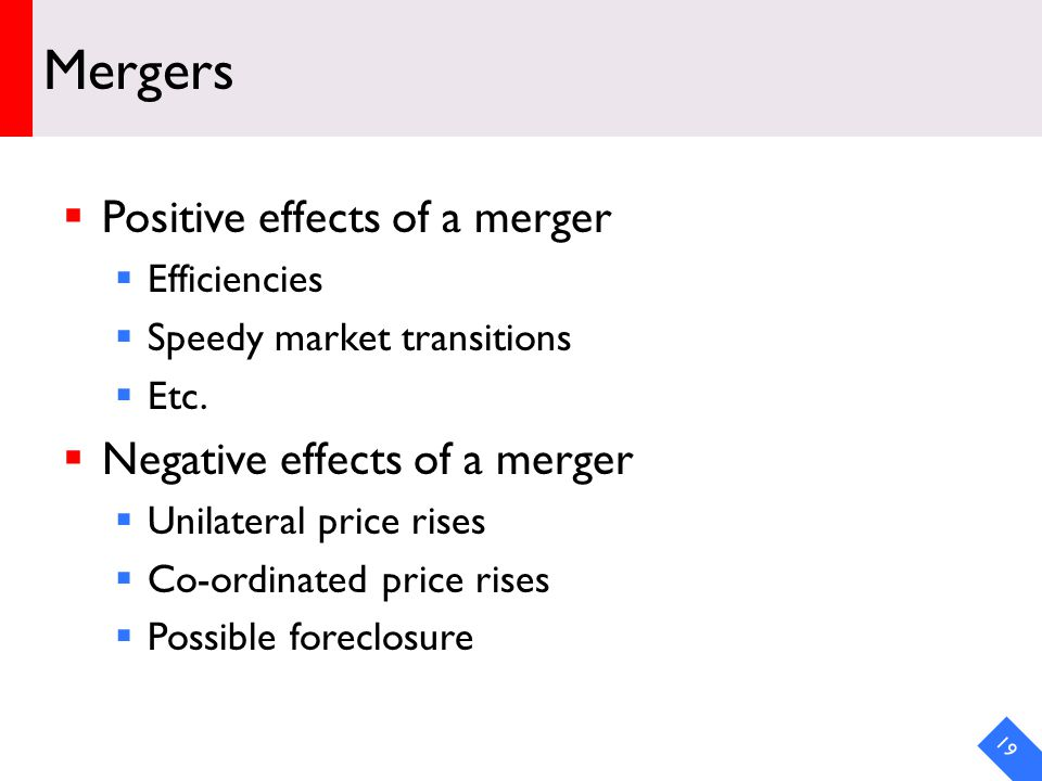 DRAFT Mergers Positive effects of a merger Efficiencies Speedy market transitions Etc.