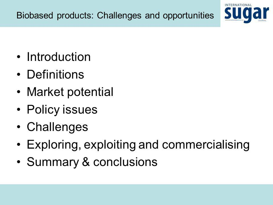 Biobased products: Challenges and opportunities in the sugar industry Arvind Chudasama arvind.chudasama@informa.com