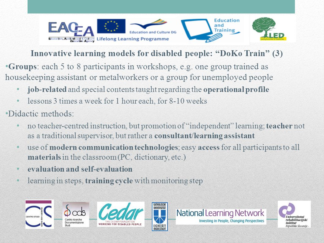 Innovative learning models for disabled people: DoKo Train (3) Groups: each 5 to 8 participants in workshops, e.g.
