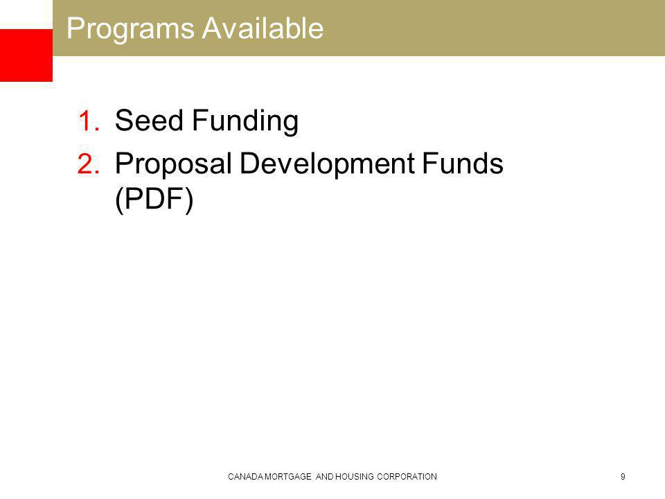 Programs Available 1. Seed Funding 2.