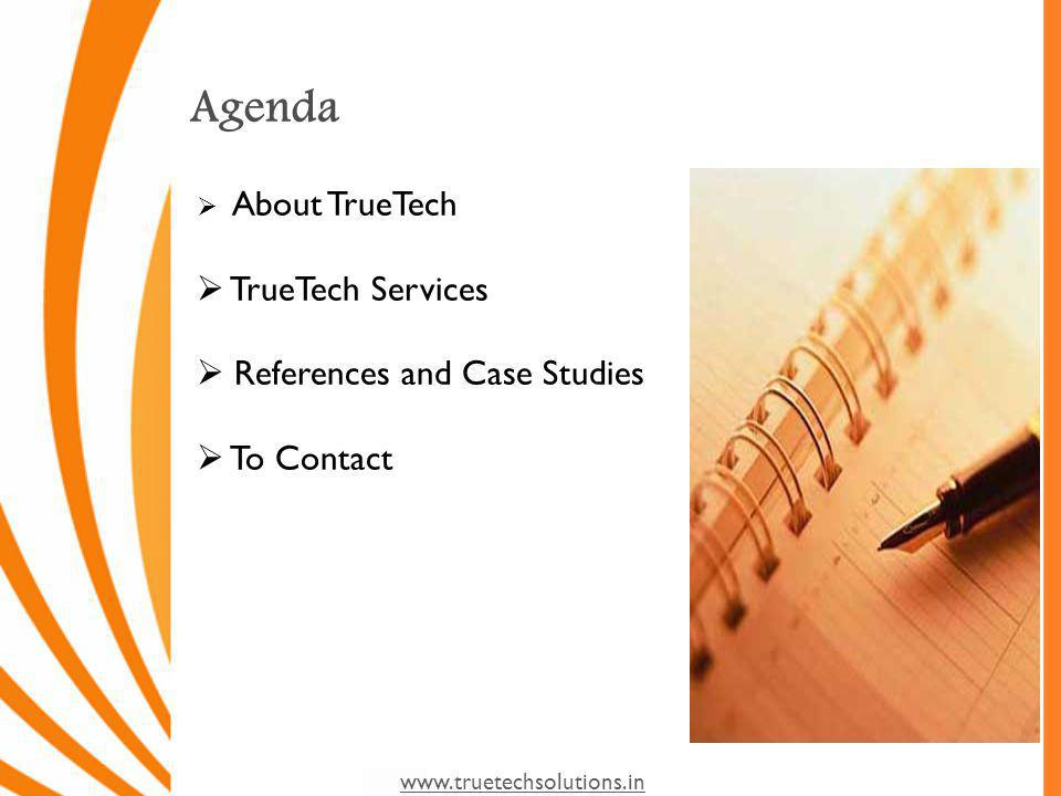 Agenda About TrueTech TrueTech Services References and Case Studies To Contact