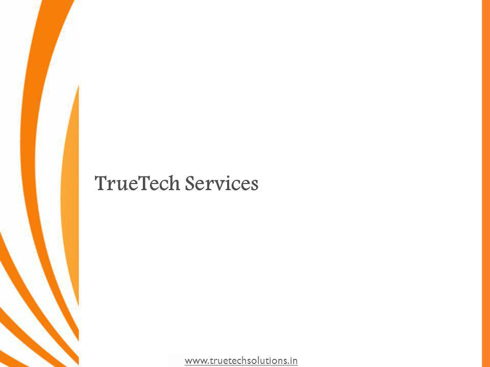 www.truetechsolutions.in TrueTech Services