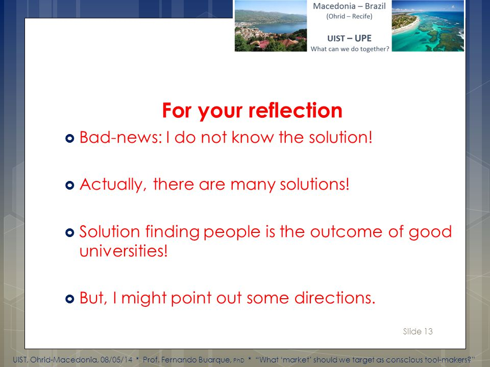 Slide 13 Bad-news: I do not know the solution. Actually, there are many solutions.
