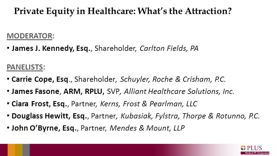 Private Equity in Healthcare: Whats the Attraction.