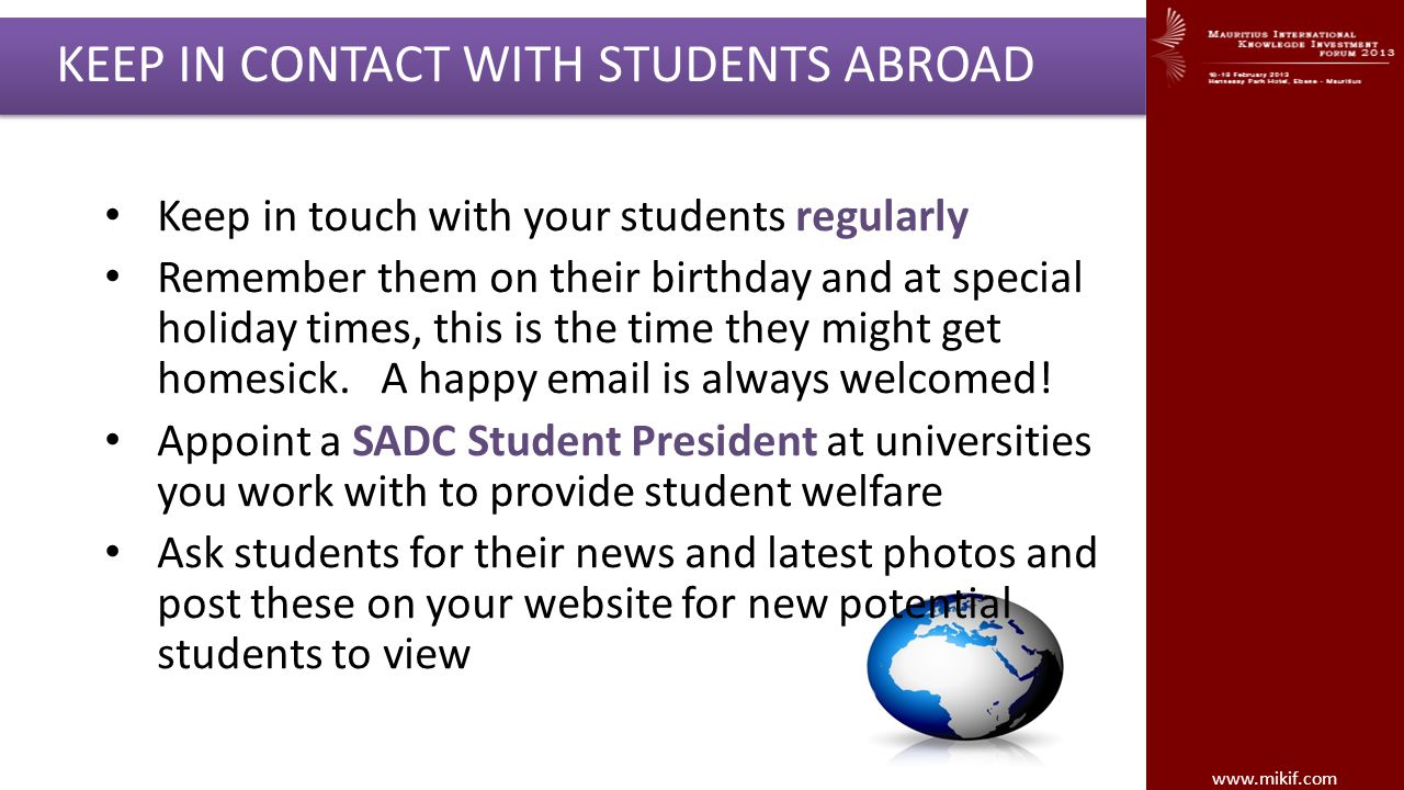 www.mikif.com KEEP IN CONTACT WITH STUDENTS ABROAD Keep in touch with your students regularly Remember them on their birthday and at special holiday t