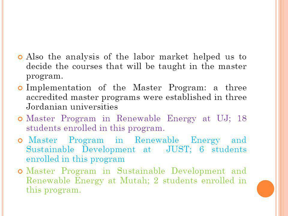 Also the analysis of the labor market helped us to decide the courses that will be taught in the master program.