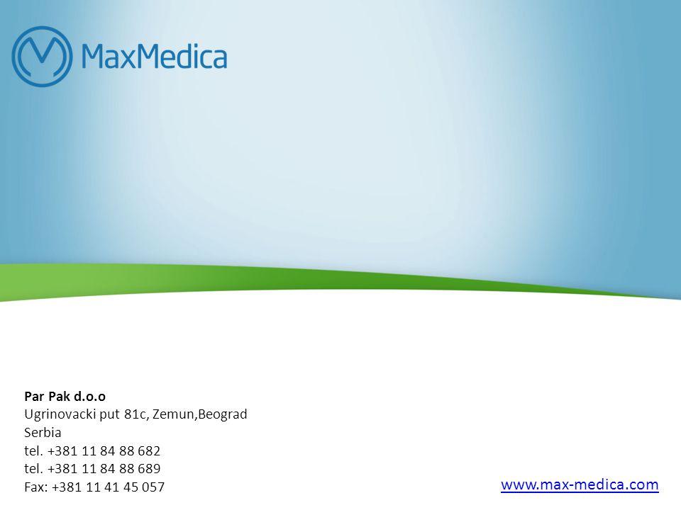 www.max-medica.com Par Pak d.o.o Ugrinovacki put 81c, Zemun,Beograd Serbia tel.