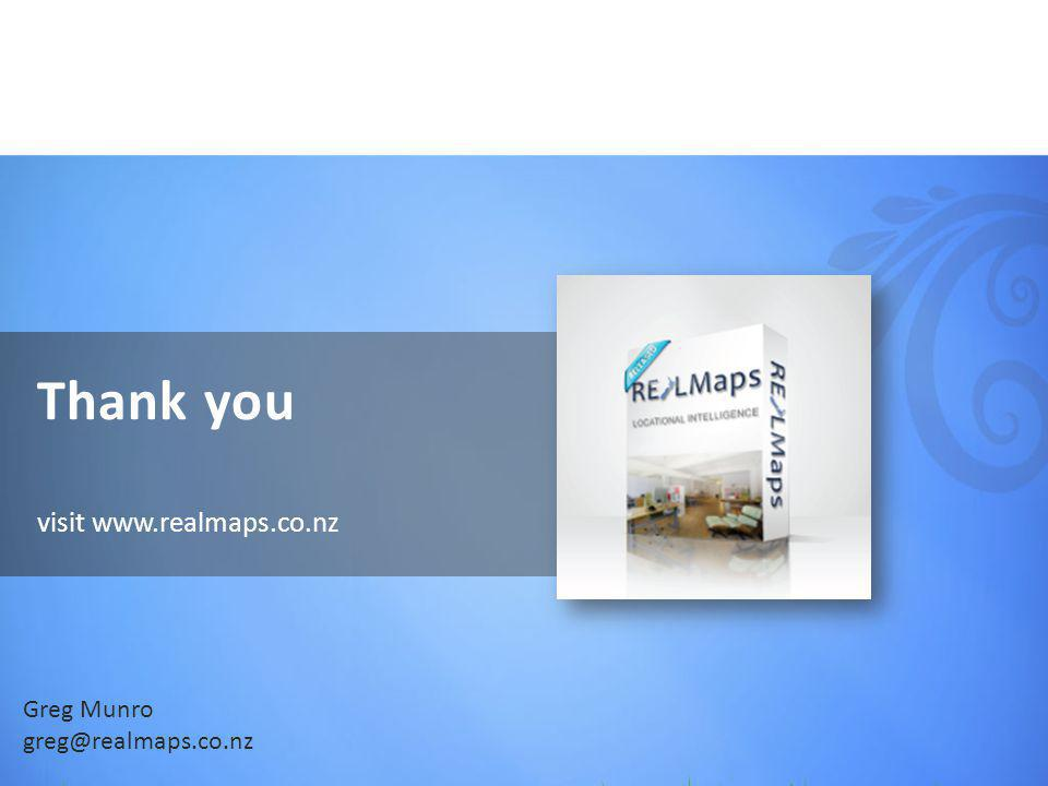 Thank you visit www.realmaps.co.nz Greg Munro greg@realmaps.co.nz