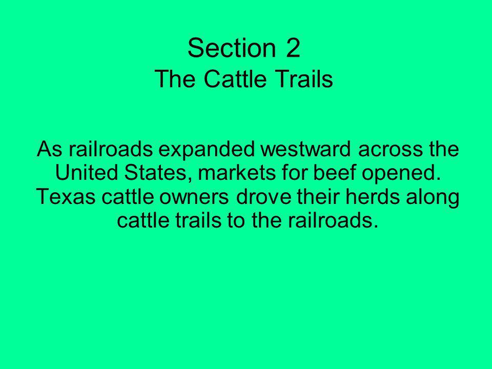 As railroads expanded westward across the United States, markets for beef opened.