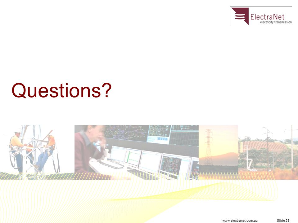 www.electranet.com.au Slide 28 Questions?