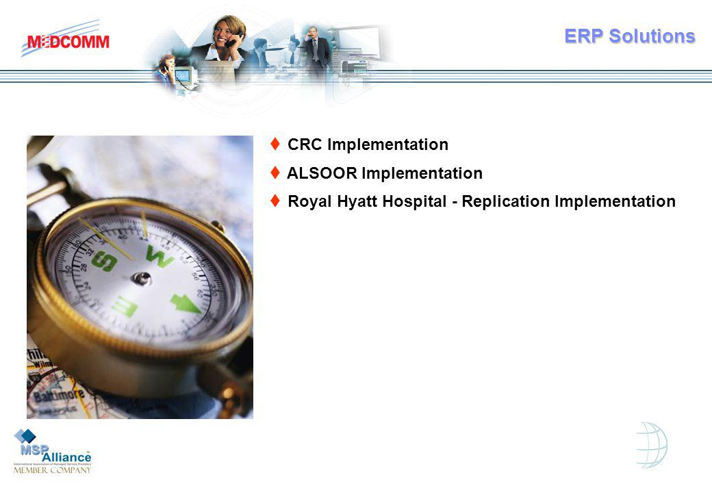 t CRC Implementation t ALSOOR Implementation t Royal Hyatt Hospital - Replication Implementation ERP Solutions