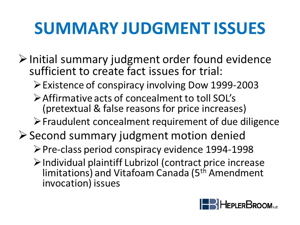 SUMMARY JUDGMENT ISSUES Initial summary judgment order found evidence sufficient to create fact issues for trial: Existence of conspiracy involving Do