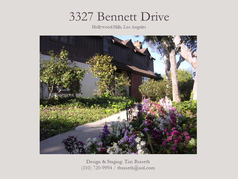 3327 Bennett Drive Hollywood Hills, Los Angeles Design & Staging: Tim Braseth (310) 720-9994 / tbraseth@aol.com