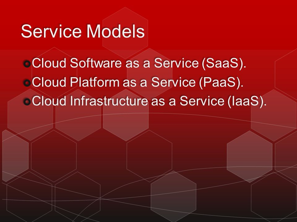 Service Models Cloud Software as a Service (SaaS).