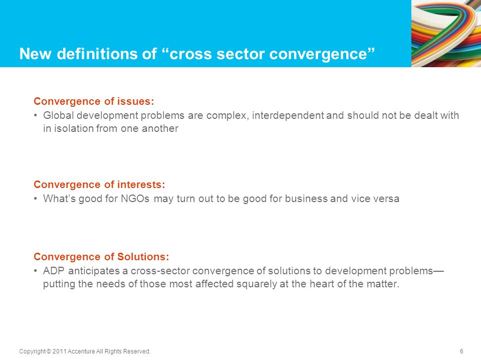 A convergence of issues The challenges facing our planet today are systemic in nature and require integrated rather than siloed responses 7 Copyright © 2011 Accenture All Rights Reserved.