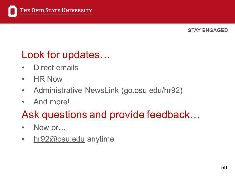 59 Look for updates… Direct emails HR Now Administrative NewsLink (go.osu.edu/hr92) And more.