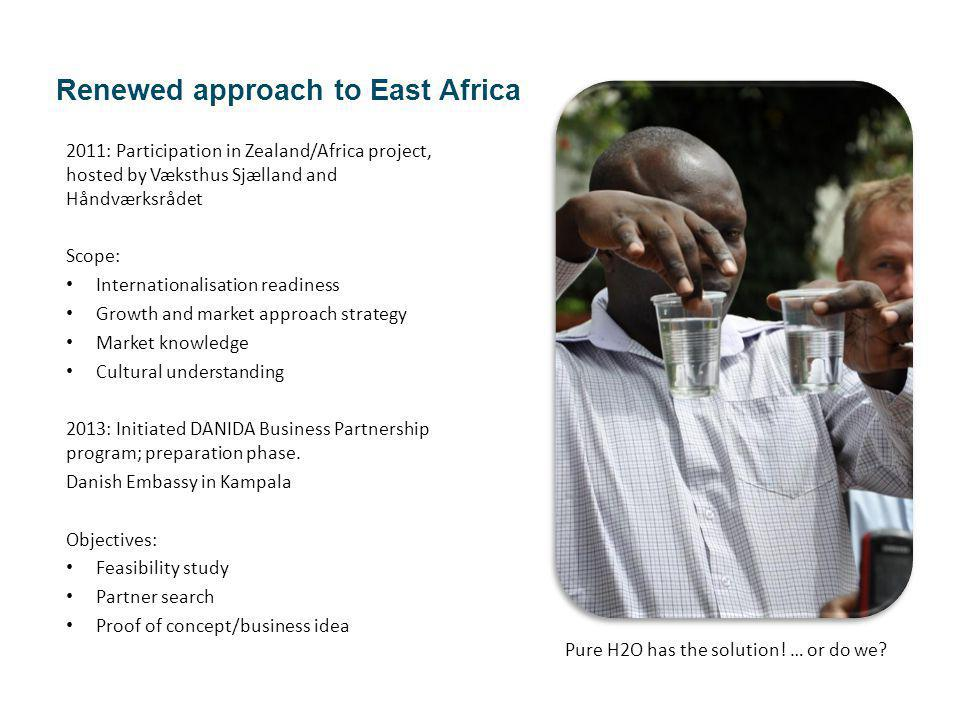 Renewed approach to East Africa 2011: Participation in Zealand/Africa project, hosted by Væksthus Sjælland and Håndværksrådet Scope: Internationalisat