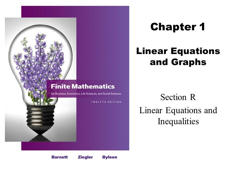 Chapter 1 Linear Equations and Graphs Section R Linear Equations and Inequalities